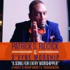 Product Image: Patrick D Riddick & D'Vune Worship - A Song For Every Worshipper: A Tribute To Bishop Barnett K Thoroughgood