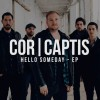 Product Image: Cor Captis  - Hello Someday