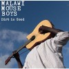 Product Image: Malawi Mouse Boys - Dirt Is Good