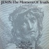 Product Image: The Moment Of Truth - Jesus: The Moment Of Truth