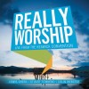 Product Image: Keswick - Really Worship: Live From The Keswick Convention