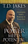 T D Jakes - When Power Meets Potential