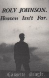 Product Image: Roly Johnson - Heaven Isn't Far