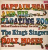 Michael Flanders, Joseph Horovitz, The King's Singers, Chris Hazell - Captain Noah And His Floating Zoo/Holy Moses