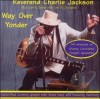 Product Image: Reverend Charlie Jackson - Way Over Yonder