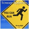 Product Image: Tommy Rodwell - You Can Run: The Prodigal