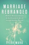 Product Image: Tyler Ward - Marriage Rebranded