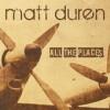 Product Image: Matt Duren - All The Places
