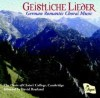 Product Image: Choir Of Christ's College, Cambridge, David Rowland - Geistliche Lieder: German Romantic Choral Music