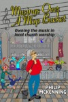 Product Image: Philip McKenning - Musings Over A Mop Bucket: Owning The Worship In Local Church Worship