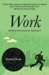David Oliver - Work: Prison Or Place Of Destiny?