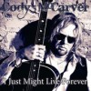 Product Image: Cody McCarver - I Just Might Live Forever