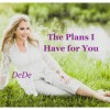 Product Image: DeDe - The Plans I Have For You