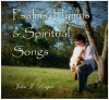 Product Image: John J Rieger - Psalms, Hymns And Spiritual Songs