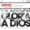 Product Image: Gateway Worship Espanol - Gloria A Dios