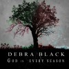 Product Image: Debra Black - God In Every Season