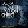 Product Image: Laura Hackett - I Put On Christ