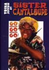 Product Image: Sister Cantaloupe - Go Cantaloupe Go!