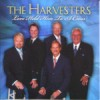 The Harvesters - Love Held Him To A Cross
