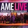 Product Image: International AME Church Mass Choir - AME Live