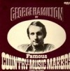 Product Image: George Hamilton IV - Famous Country Music Makers
