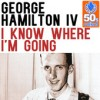 Product Image: George Hamilton IV - I Know Where I'm Going