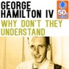 Product Image: George Hamilton IV - Why Don't They Understand