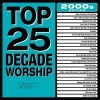 Product Image: Maranatha! Music - Top 25 Decade Worship 2000s