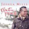 Product Image: Joshua Mills - Christmas Miracle