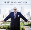 Product Image: Fred Hammond - I Will Trust
