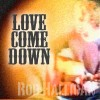 Product Image: Rob Halligan - Love Come Down