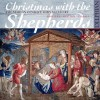 Product Image: The Marian Consort, Rory McCleery - Christmas With The Shepherds