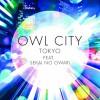 Owl City  - Tokyo (ftg Sekai No Owari)