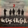 Switchfoot - The Edge Of The Earth: Unreleased Songs From The Film Fading West