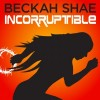 Product Image: Beckah Shae - Incorruptible