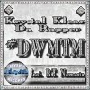 Product Image: Krystal Klear Da Rapper - #DWMTM