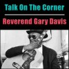 Product Image: Reverend Gary Davis - Talk On The Corner