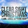 Product Image: Flame - Clear Sight Christmas (ftg V.Rose, Young Noah)