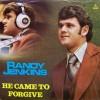 Randy Jenkins - He Came To Forgive