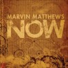 Product Image: Marvin Matthews - Now