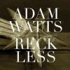 Product Image: Adam Watts - Reckless
