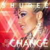 Product Image: Shuree - Be The Change