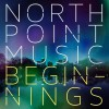 Product Image: North Point Music  - Beginnings