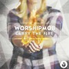 WorshipMob - Carry The Fire