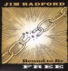 Product Image: Jim Radford - Bound To Be Free