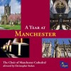 Product Image: The Choir Of Manchester Cathedral, Christopher Stokes  - A Year At Manchester