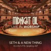 Product Image: Seth & A New Thing - Midnight Oil: Live In Worship