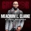 Product Image: Meachum L Clarke & True Purpose - Greater