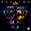 Passion  - Even So Come: Live
