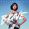 Moriah Peters - Brave
